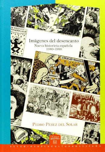 Imágenes del desencanto: nueva historieta española, 1980-1986 (La casa de la riqueza)