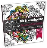 Malbuch für Erwachsene: Schillernde Blumen-Mandalas zum Ausmalen, Entspannen & Ruhen