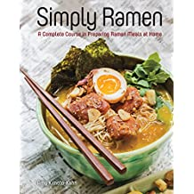 Simply Ramen: A Complete Course in Preparing Ramen Meals at Home (Simply ...)