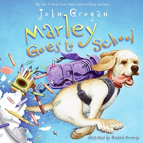 Marley Goes to School by John Grogan (2009-07-07)
