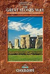 The Great Stones Way: Avebury, Stonehenge and Salisbury (Cicerone Guide)