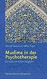 Muslime in der Psychotherapie: Ein kultursensibler Ratgeber