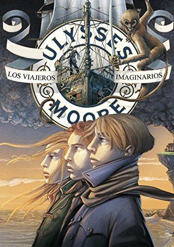 Los viajeros imaginarios (Serie Ulysses Moore 12) por Pierdomenico Baccalario