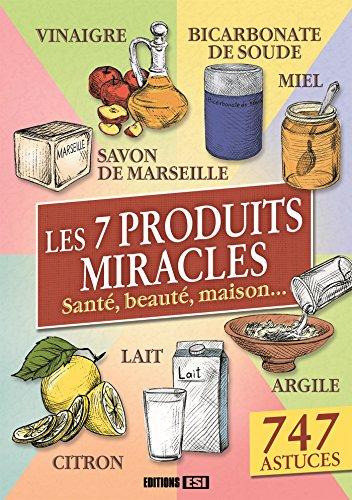Les 7 produits miracles