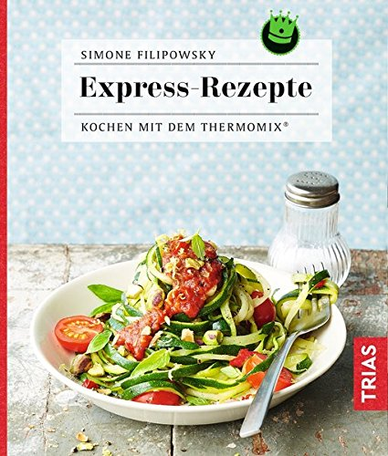 Image of Expressrezepte: Kochen mit dem Thermomix®
