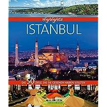 Highlights Istanbul: Die 50 Ziele, die Sie gesehen haben sollten