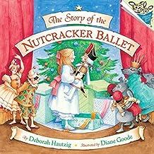 The Story of the Nutcracker Ballet (Pictureback(R)) by Deborah Hautzig (2006) Paperback