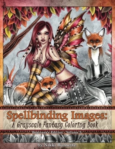 Spellbinding Images: A Grayscale Fantasy Coloring Book: Beginner's Edition -