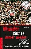 Wunder gibt es immer wieder - Die Geschichte des FC St. Pauli