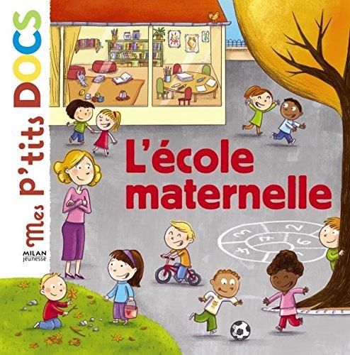 L'école maternelle (Mes p'tits docs) por Stéphanie Ledu