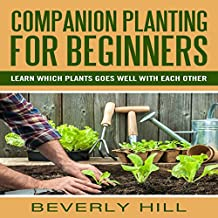 Companion Planting for Beginners: All You Need to Know About Companion Planting