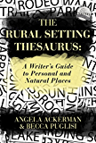 The Rural Setting Thesaurus: A Writer's Guide to Personal and Natural Places (English Edition)