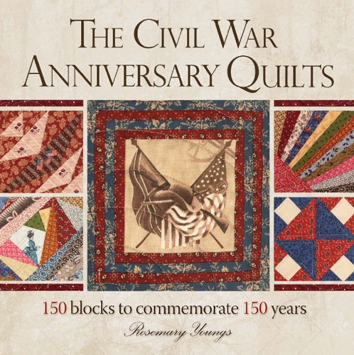 The Civil War Anniversary Quilts: 150 Blocks to Commemorate 150 Years (English Edition) -