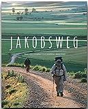 JAKOBSWEG - Ein Premium***-Bildband in stabilem Schmuckschuber mit 224 Seiten und über 310 Abbildungen - STÜRTZ Verlag - Andreas Drouve