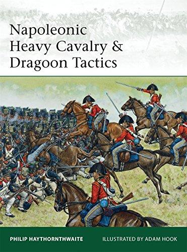 Napoleonic Heavy Cavalry & Dragoon Tactics (Elite, Band 188)
