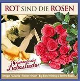 Rot Sind die Rosen - 14 romantische Liebeslieder