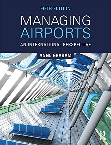 Managing Airports: An International Perspective por Anne Graham