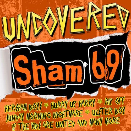 Uncovered: Sham 69 [Explicit]