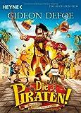 Die Piraten!: Ein Haufen merkwürdiger Typen. Das Buch zum Film bei Amazon kaufen
