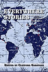 Everywhere Stories: Short Fiction from a Small Planet, Volume II (English Edition)
