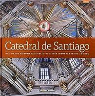 Catedral de Santiago de Compostela: Uno de los monumentos religiosos más importantes del mundo par Dosde Editorial
