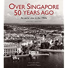 Over Singapore 50 Years Ago: An Aerial View in the 1950s