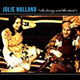 Songtexte von Jolie Holland - The Living and the Dead