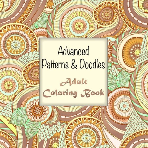 d Doodles Adult Coloring Book (Sacred Mandala Designs and Patterns Coloring Books for Adults, Band 20) ()