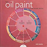 The Oil Paint Colour Wheel Book (Colour Wheel Books)