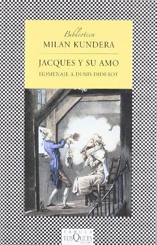 Jacques y su amo: Homenaje a Denis Diderot en tres actos (FÁBULA) por Milan Kundera