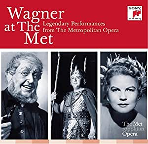 Wagner at the Met: Legendary Performances from the Metropolitan Opéra