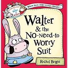 [Walter and the No-Need-to-Worry Suit (The Wonderful World of Walter and Winnie)] [By: Bright, Rachel] [August, 2012]