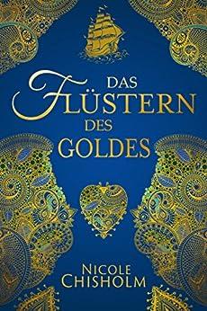 Das Flüstern des Goldes: historischer Abenteuerroman (Weston Saga 2)