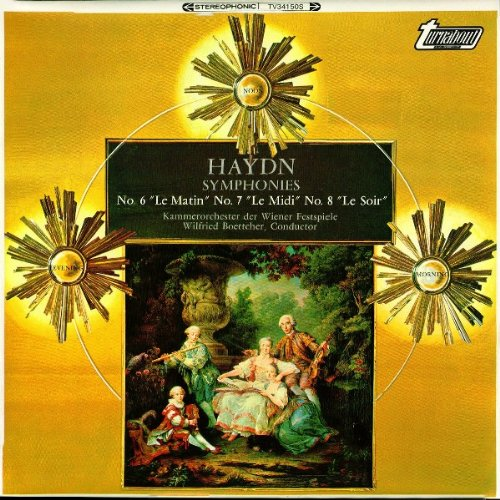 Haydn, Kammerorchester Der Wiener Festspiele, Wilfried Boettcher: Symphonies No. 6 ''Le Matin'' No.7 ''Le Midi'' No. 8 ''Le Soir'' LP - 8' Vinyl