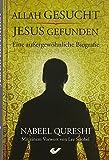 Allah gesucht ? Jesus gefunden: Eine außergewöhnliche Biografie - Nabeel Qureshi