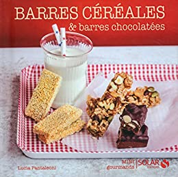 Barres aux céréales et barres chocolatées - Mini gourmands par [PANTALEONI, Lucia]