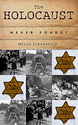 The Holocaust: Never Forget (English Edition)