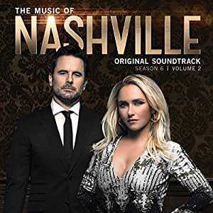 The Music Of Nashville: Original Soundtrack Season 6 Volume 2 [Import allemand]
