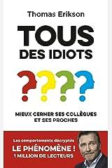 Tous des idiots ? Mieux cerner ses collègues et ses proches Paperback