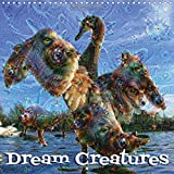 Dream Creatures (Wall Calendar 2017 300 × 300 mm Square): Dream Creatures, created with Google's artificial intelligence neural network software DeepDream. (Monthly calendar, 14 pages )