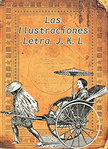 Las ilustraciones de la letra J,K,L: Memoria de hace cien años (El Diccionario de Webster, la edición de 1914 nº 7)