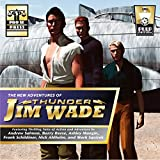 The New Adventures of Thunder Jim Wade: Book 1