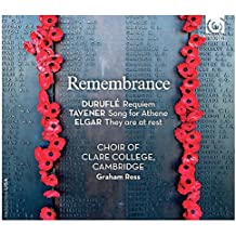 Remembrance - Durufle: Requiem, Tavener: Song for Athene, Elgar: They are at rest
