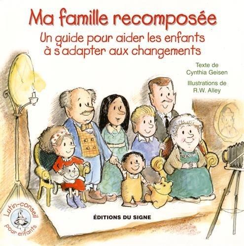 Ma famille recomposée : Un guide pour aider les enfants à s'adapter aux changements Ma-adapter