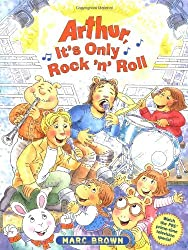 Arthur, It's Only Rock 'n' Roll by Marc Brown (2002-09-01)