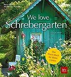 We love Schrebergarten: Das Praxis-Buch für kleine Gärten (BLV)