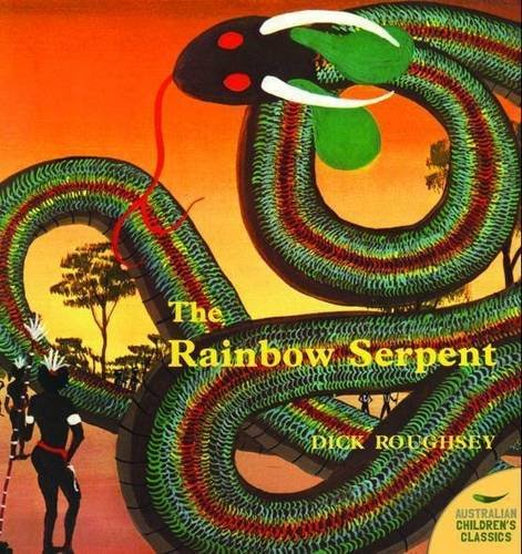 The Rainbow Serpent (Australian Children's Classics)