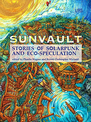 Sunvault: Stories of Solarpunk and Eco-Speculation (English Edition) Ac-boot