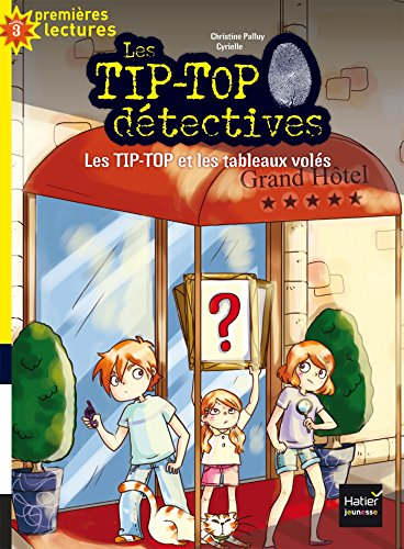Les Tip-Top détectives (3) : Les Tip-Top et les tableaux volés