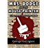 Mrs. Dodge and the House Painter: A True Story of Death in New England (Read All About It! True Crime Book 2)